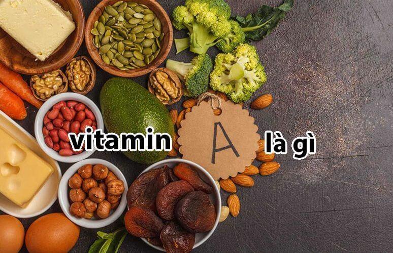 Bạn có biết vitamin A là gì không?